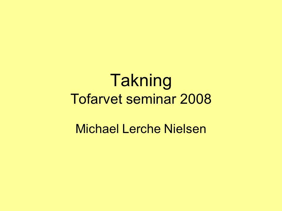 Takning Tofarvet seminar 2008