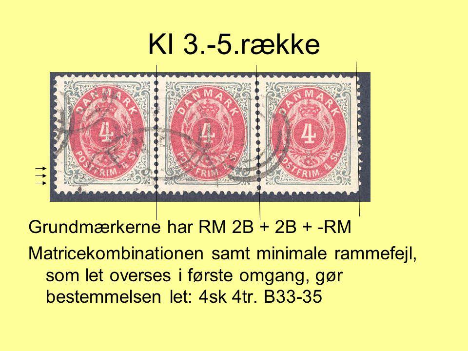 KI 3.-5.række Grundmærkerne har RM 2B + 2B + -RM