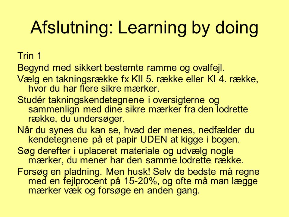 Afslutning: Learning by doing