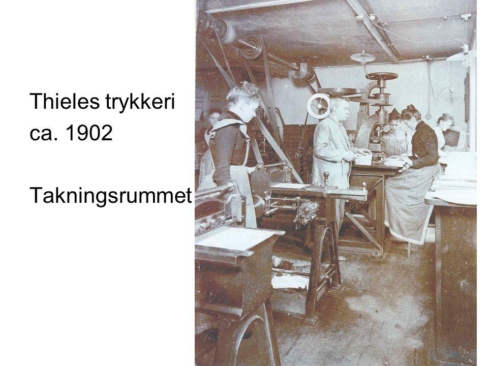 Thieles trykkeri ca. 1902 Takningsrummet