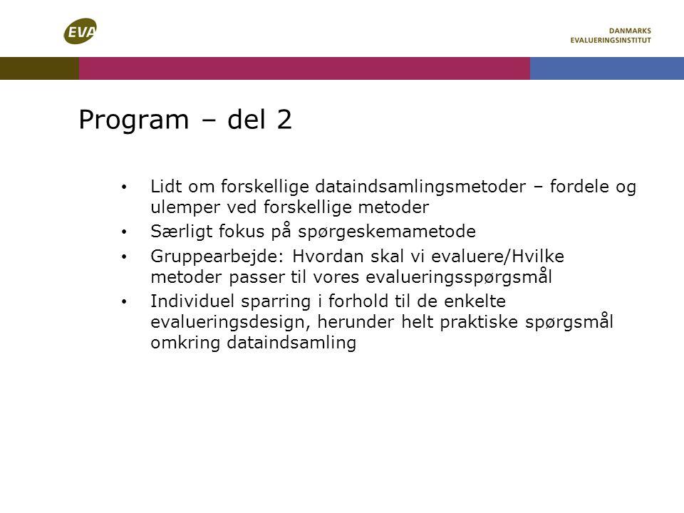 Program – del 2 Lidt om forskellige dataindsamlingsmetoder – fordele og ulemper ved forskellige metoder.