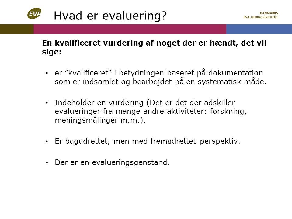 Hvad er evaluering En kvalificeret vurdering af noget der er hændt, det vil sige: