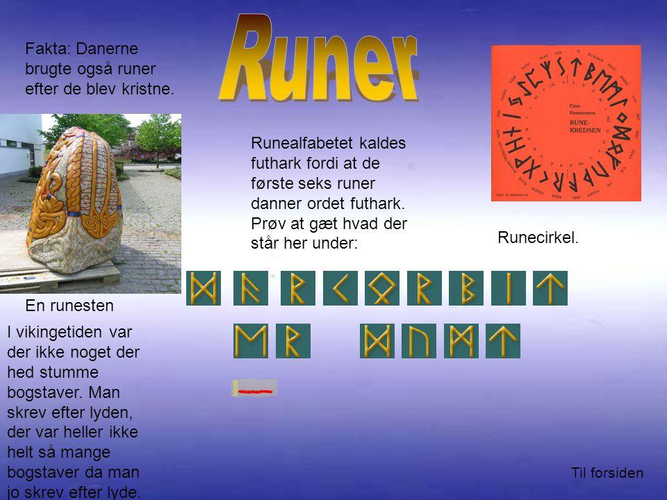 Runer Fakta: Danerne brugte også runer efter de blev kristne.