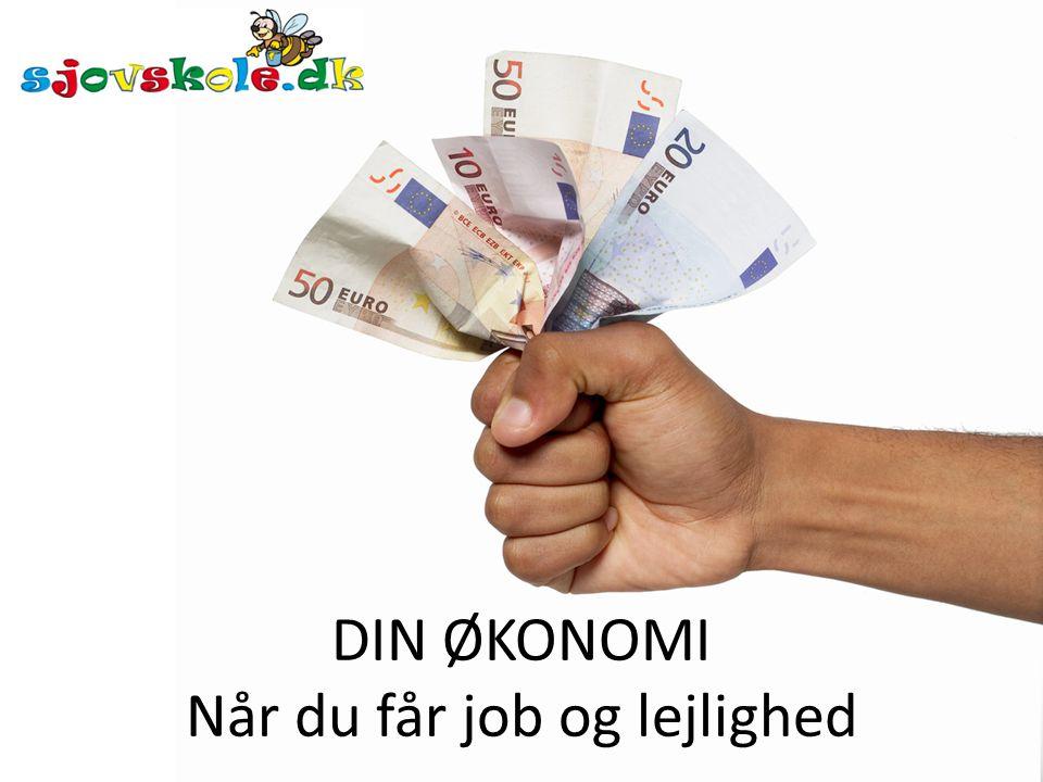 DIN ØKONOMI Når du får job og lejlighed