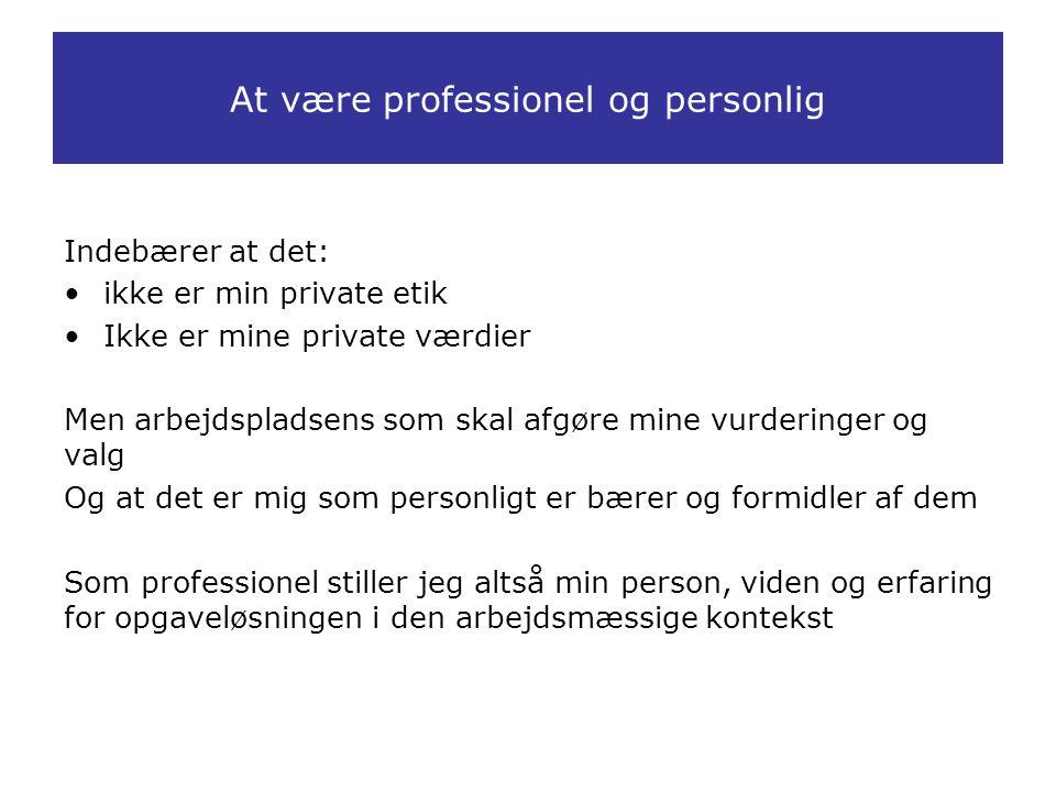 At være professionel og personlig