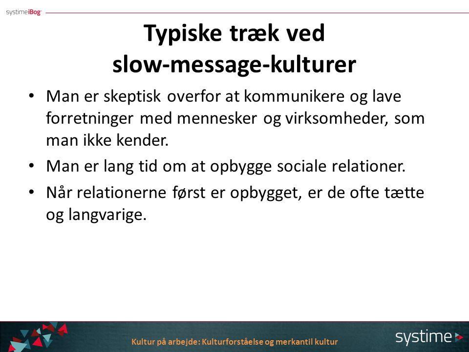 Typiske træk ved slow-message-kulturer