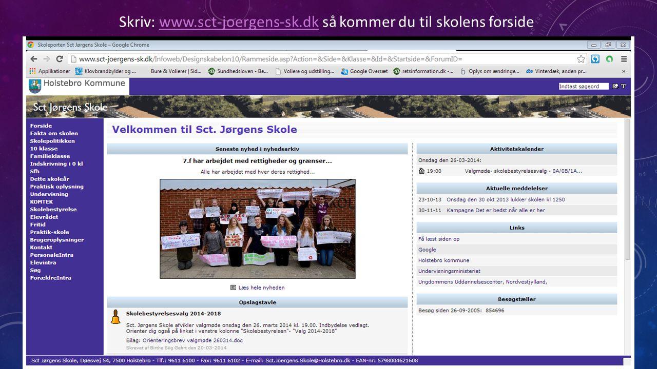 Skriv: www.sct-joergens-sk.dk så kommer du til skolens forside