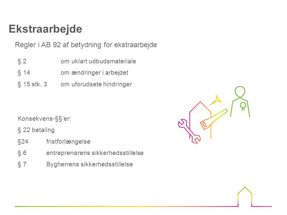 Ekstraarbejde Regler i AB 92 af betydning for ekstraarbejde
