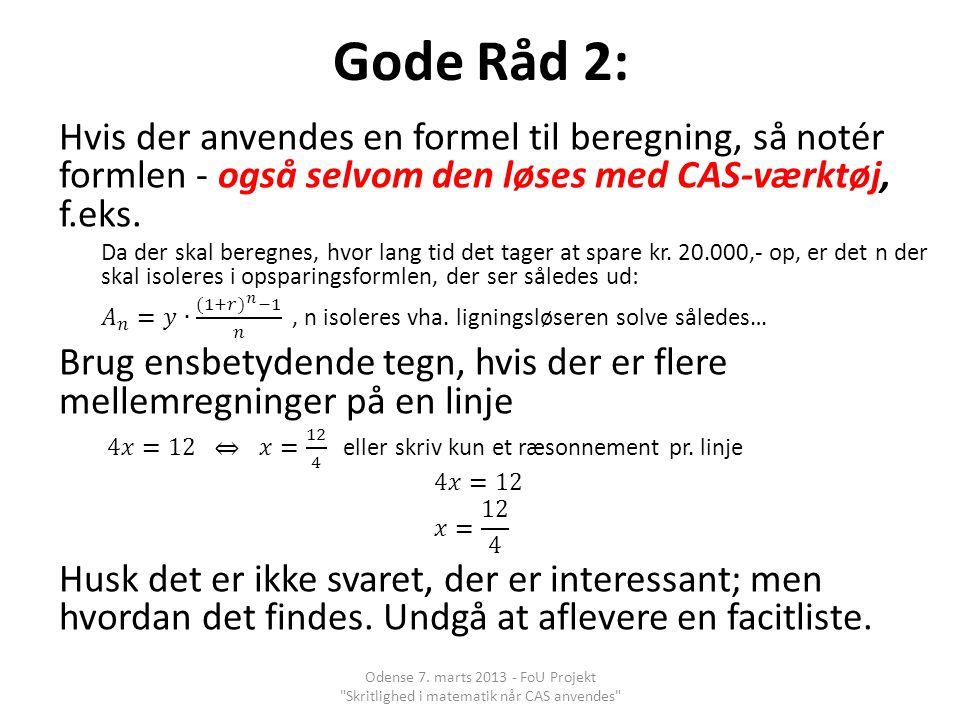 Gode Råd 2: Hvis der anvendes en formel til beregning, så notér formlen - også selvom den løses med CAS-værktøj, f.eks.