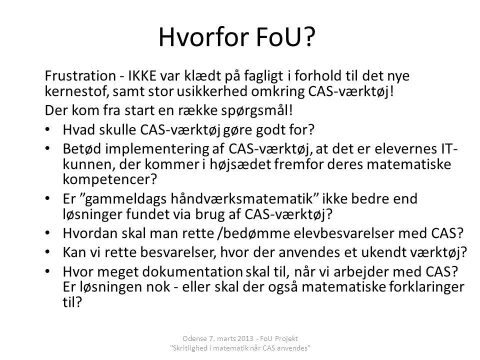 Hvorfor FoU Frustration - IKKE var klædt på fagligt i forhold til det nye kernestof, samt stor usikkerhed omkring CAS-værktøj!