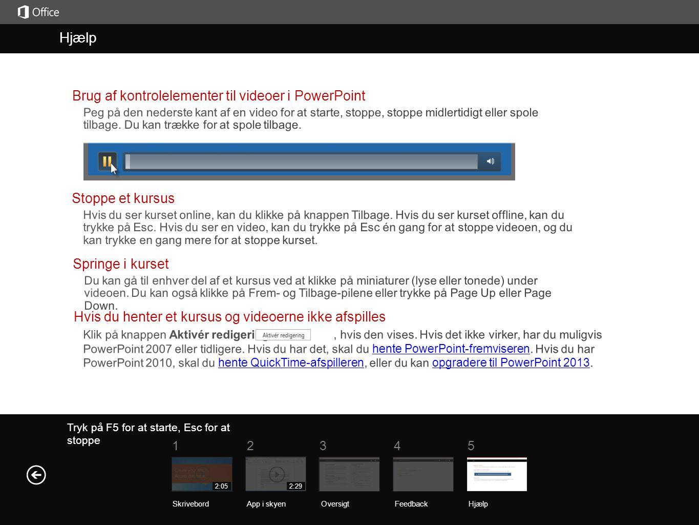 Hjælp Hjælp Brug af kontrolelementer til videoer i PowerPoint