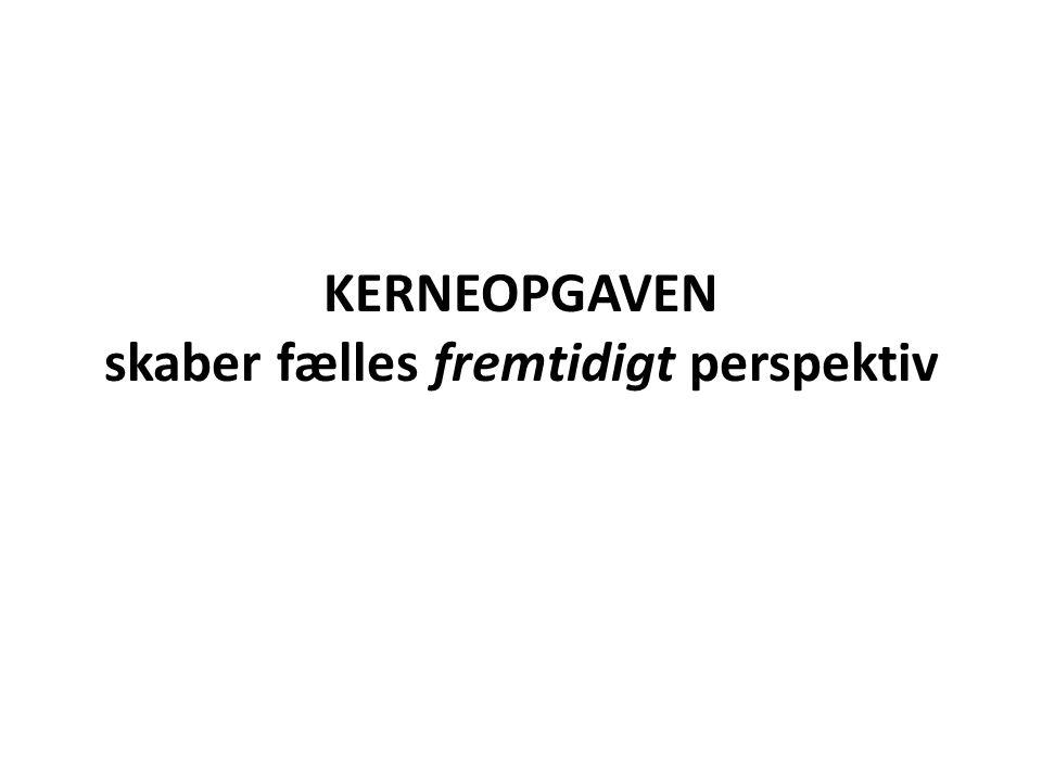 KERNEOPGAVEN skaber fælles fremtidigt perspektiv