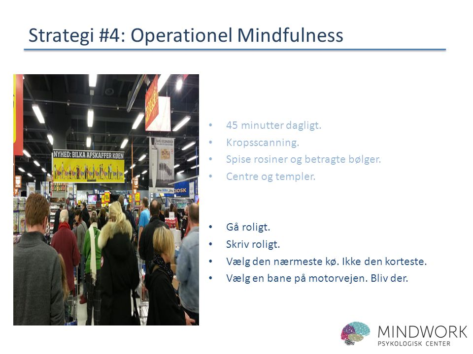 Strategi #4: Operationel Mindfulness