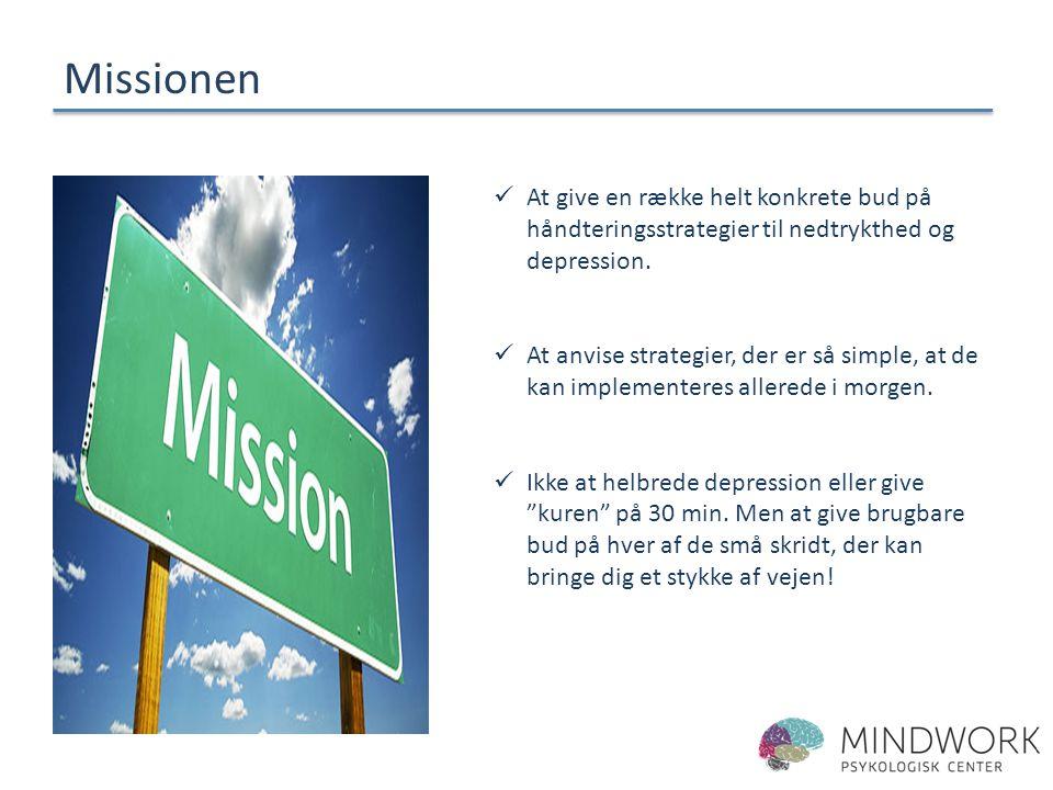 Missionen At give en række helt konkrete bud på håndteringsstrategier til nedtrykthed og depression.