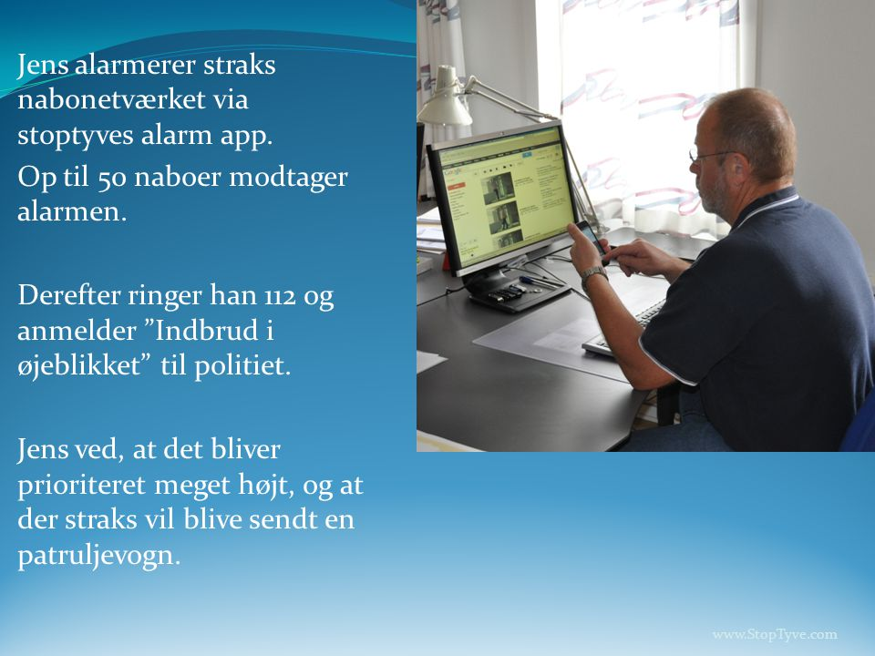 Jens alarmerer straks nabonetværket via stoptyves alarm app.