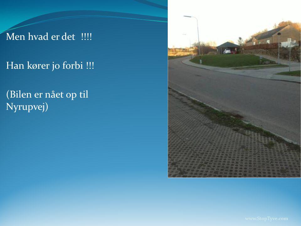 (Bilen er nået op til Nyrupvej)