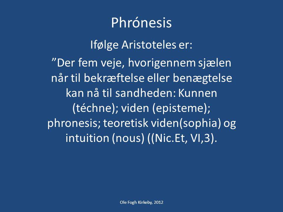 Ifølge Aristoteles er: