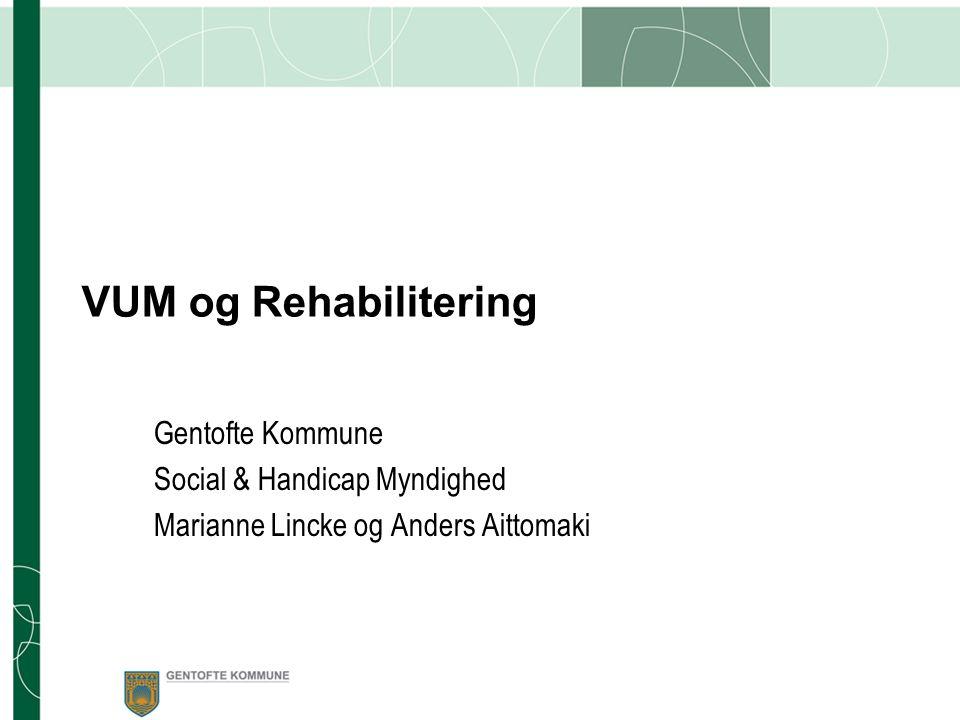 VUM og Rehabilitering Gentofte Kommune Social & Handicap Myndighed