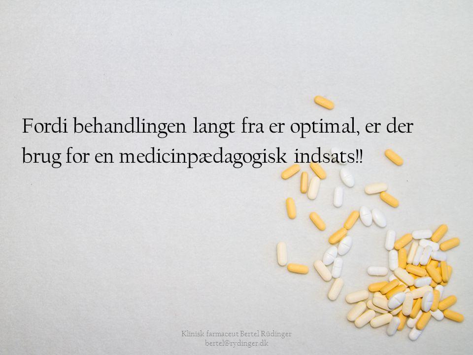Klinisk farmaceut Bertel Rüdinger bertel@rydinger.dk