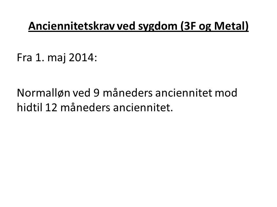 Anciennitetskrav ved sygdom (3F og Metal)