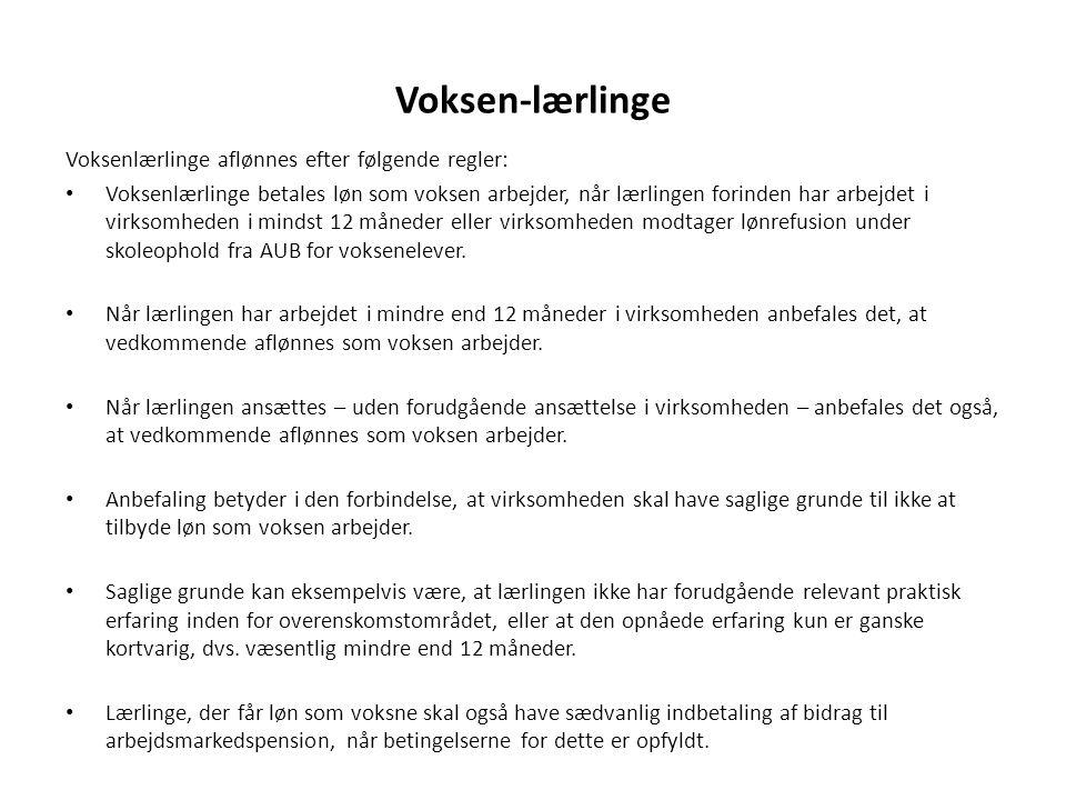 Voksen-lærlinge Voksenlærlinge aflønnes efter følgende regler: