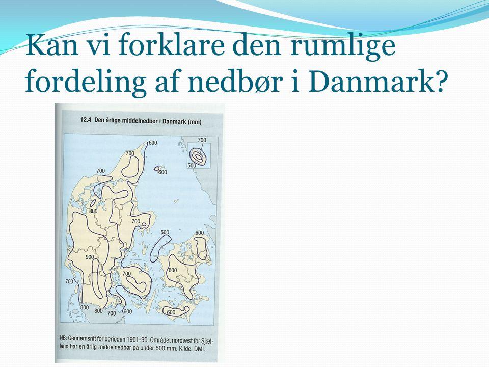 Kan vi forklare den rumlige fordeling af nedbør i Danmark