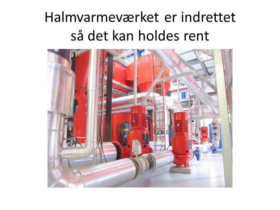 Halmvarmeværket er indrettet så det kan holdes rent