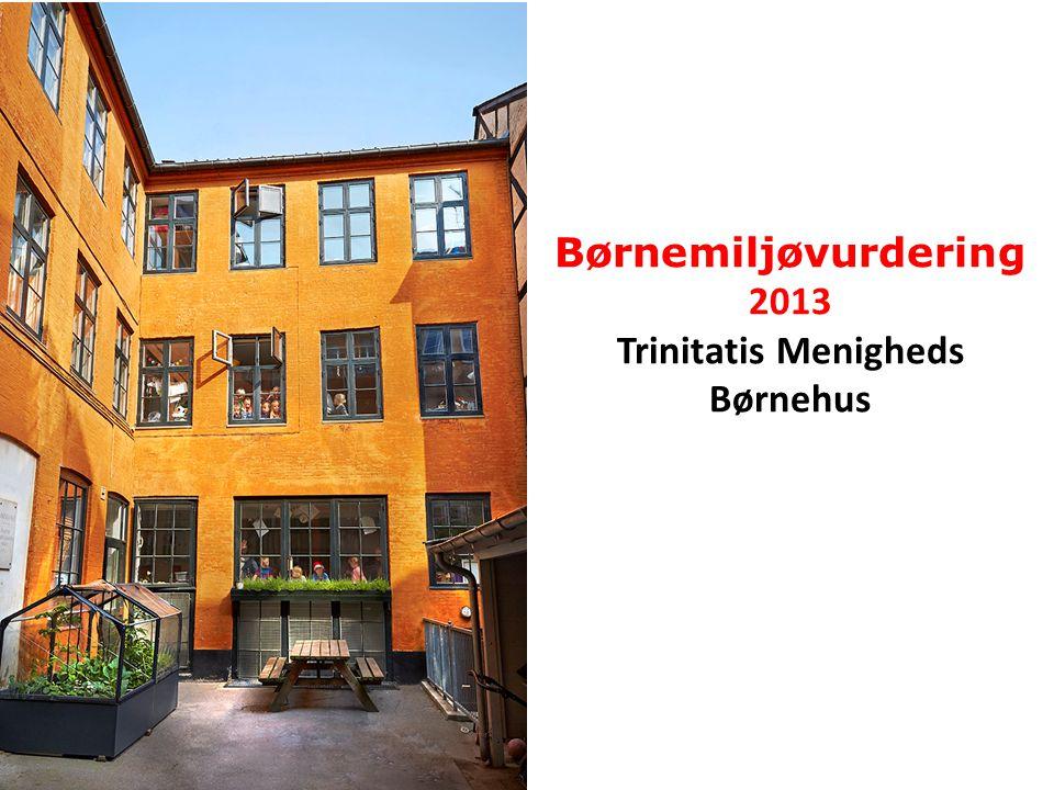 Børnemiljøvurdering 2013 Trinitatis Menigheds Børnehus