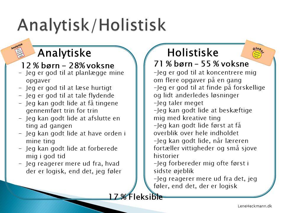 Analytisk/Holistisk Holistiske Analytiske 71 % børn – 55 % voksne