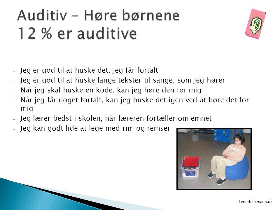 Auditiv - Høre børnene 12 % er auditive