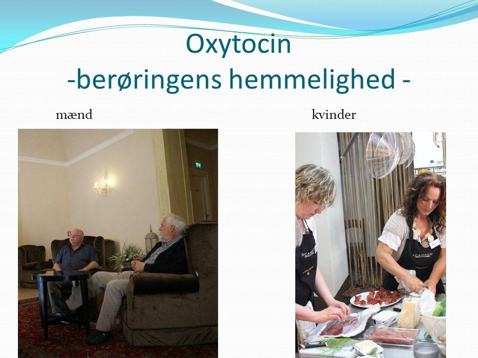 Oxytocin -berøringens hemmelighed -
