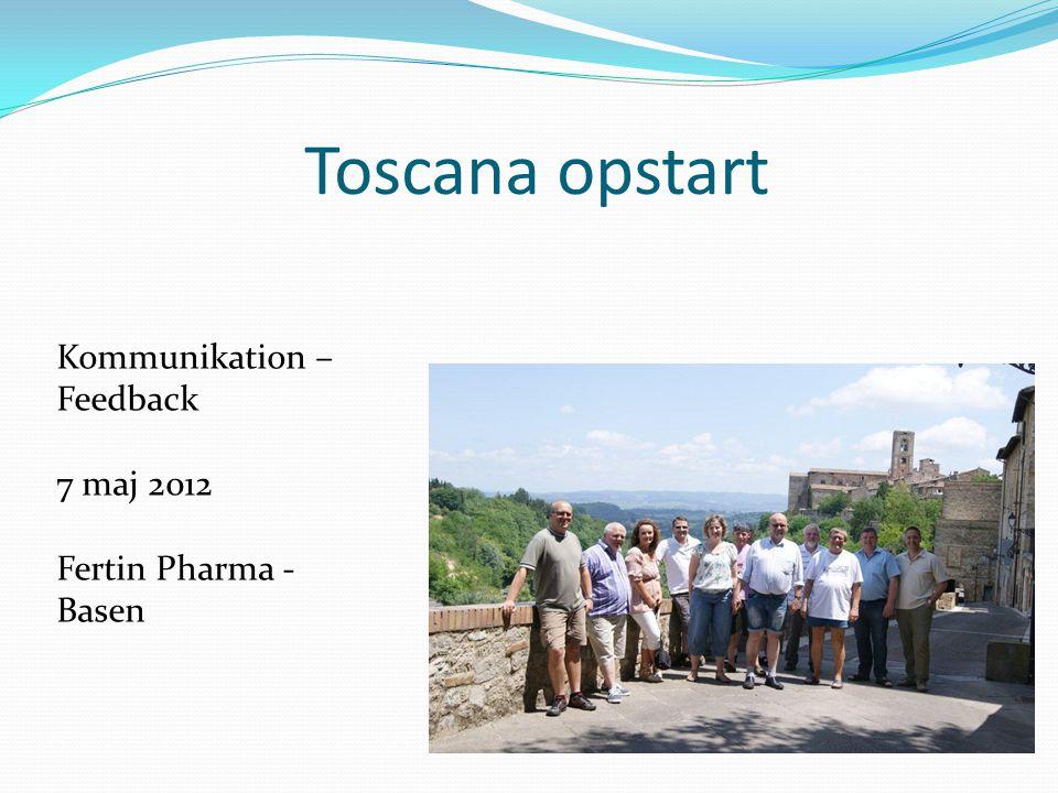 Toscana opstart Kommunikation – Feedback 7 maj 2012