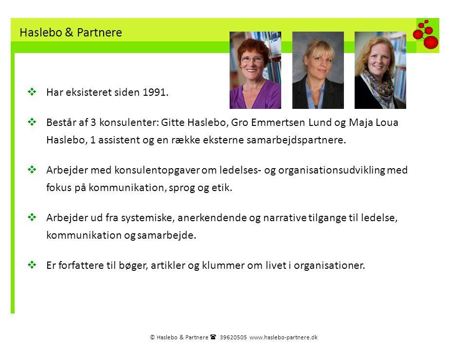 © Haslebo & Partnere  39620505 www.haslebo-partnere.dk