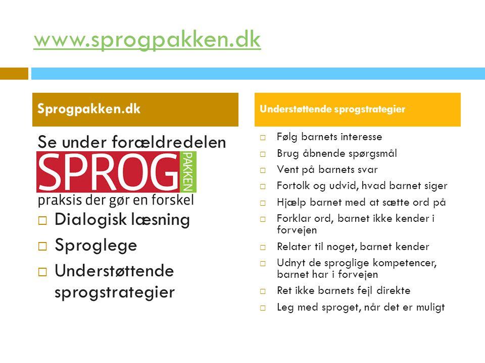 www.sprogpakken.dk Se under forældredelen Dialogisk læsning Sproglege