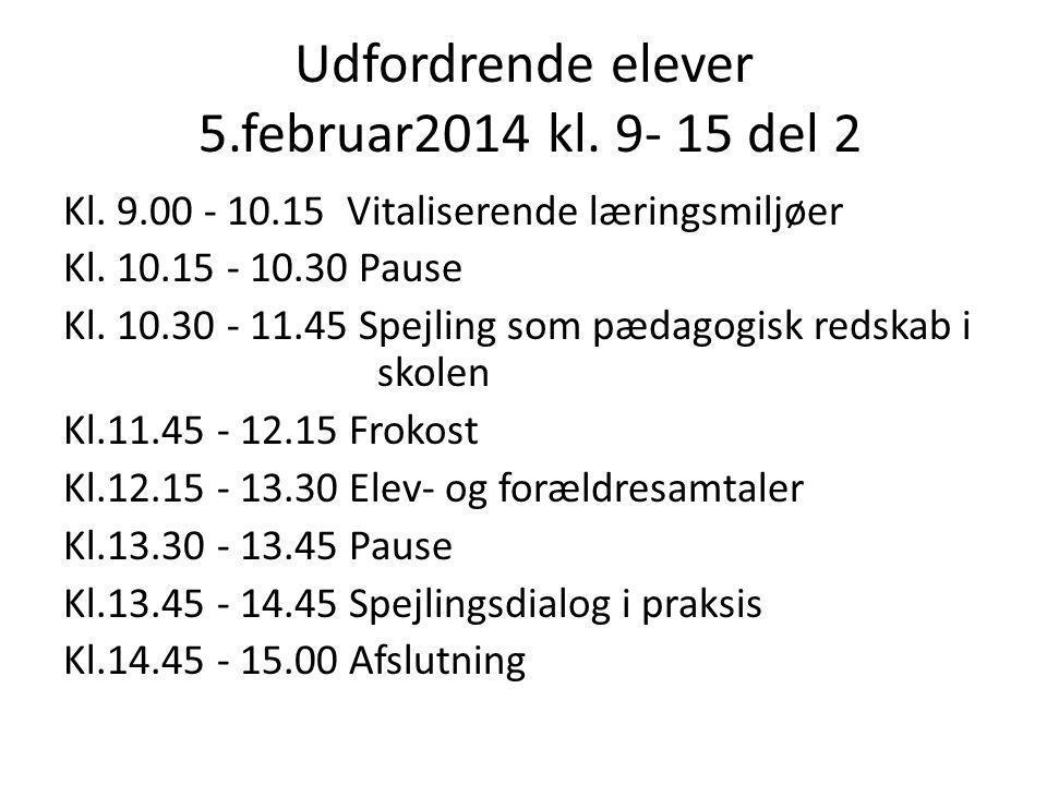 Udfordrende elever 5.februar2014 kl. 9- 15 del 2