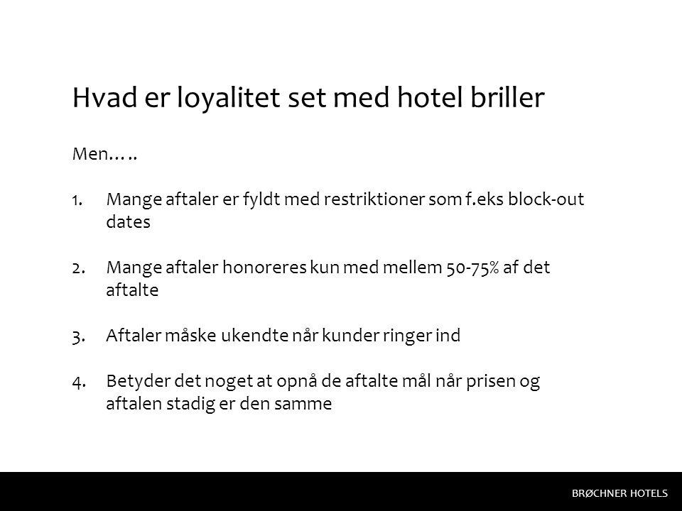 Hvad er loyalitet set med hotel briller