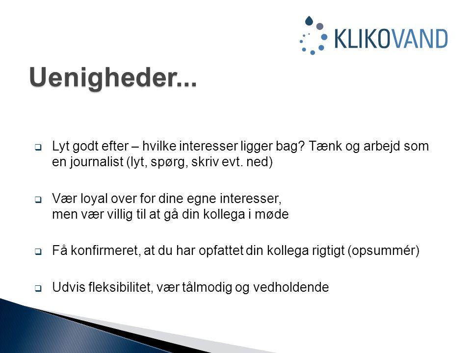 Uenigheder... Lyt godt efter – hvilke interesser ligger bag Tænk og arbejd som en journalist (lyt, spørg, skriv evt. ned)