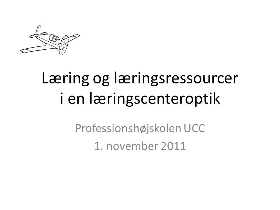 Læring og læringsressourcer i en læringscenteroptik
