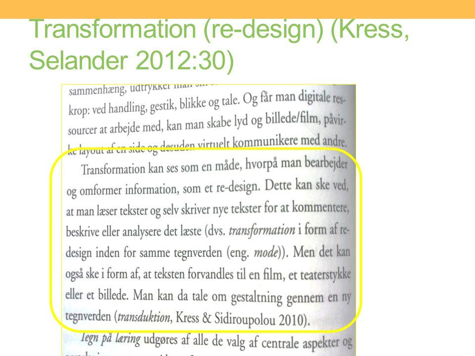 Transformation (re-design) (Kress, Selander 2012:30)