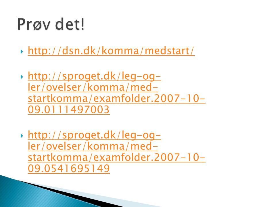 Prøv det! http://dsn.dk/komma/medstart/