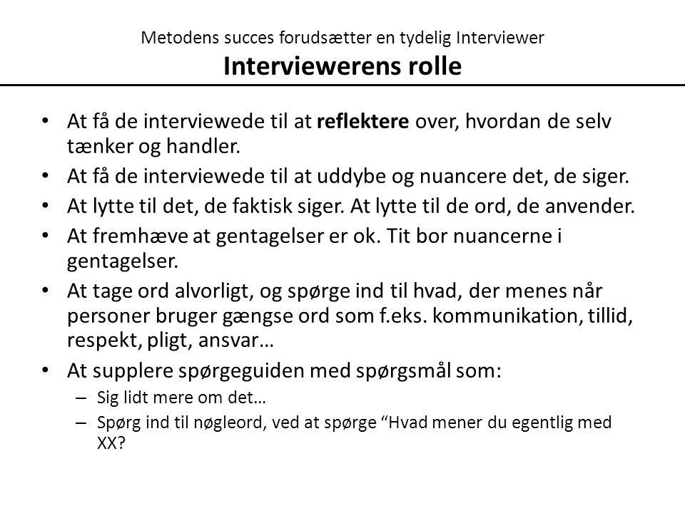 Metodens succes forudsætter en tydelig Interviewer