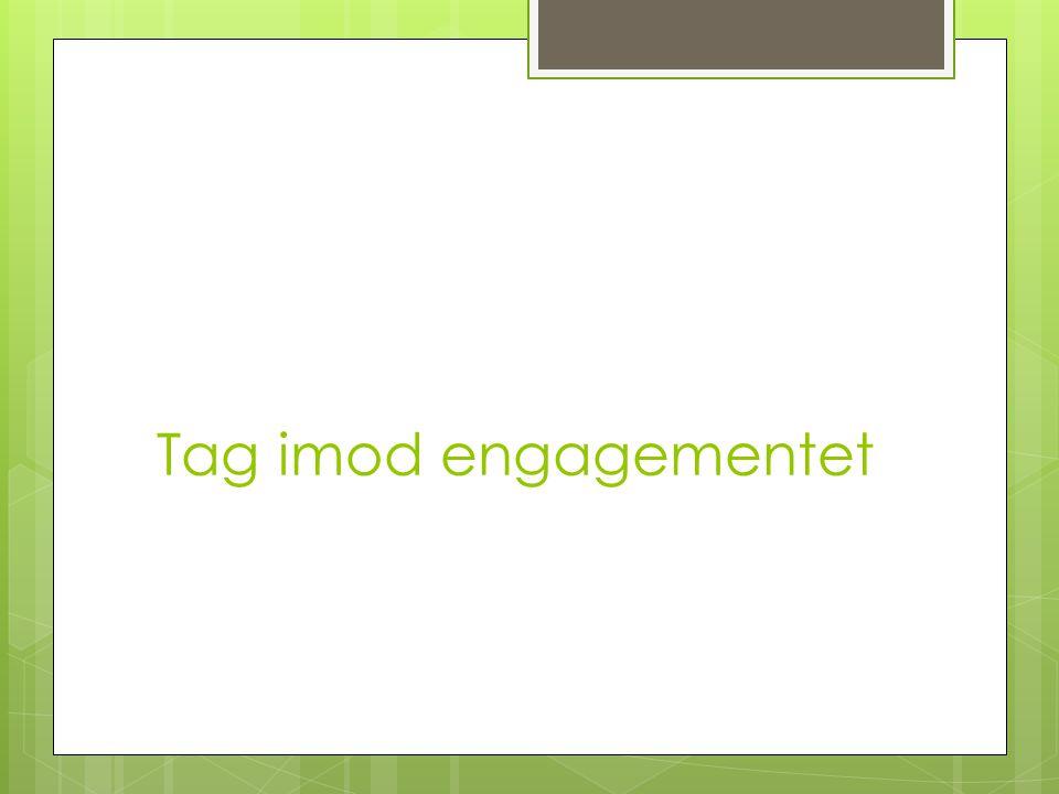 Tag imod engagementet