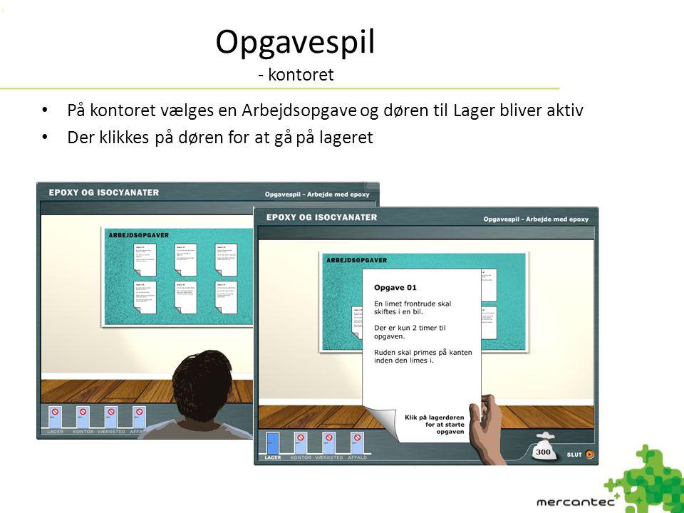 Opgavespil - kontoret På kontoret vælges en Arbejdsopgave og døren til Lager bliver aktiv.