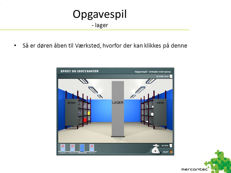 Opgavespil - lager Så er døren åben til Værksted, hvorfor der kan klikkes på denne