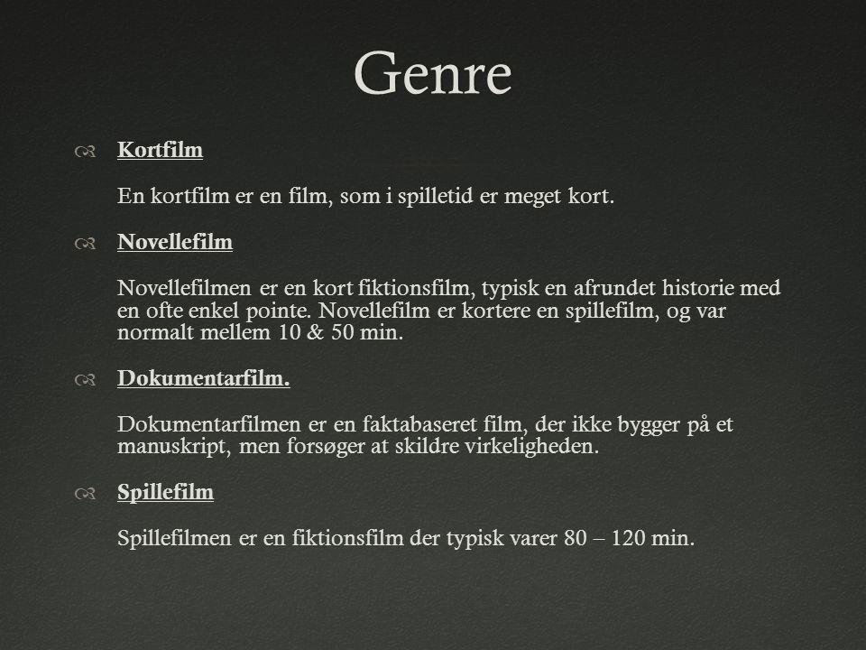 Genre Kortfilm En kortfilm er en film, som i spilletid er meget kort.