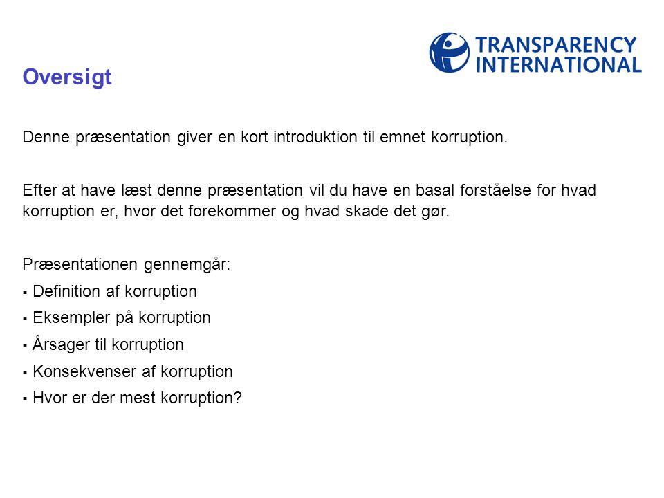 Oversigt Denne præsentation giver en kort introduktion til emnet korruption.