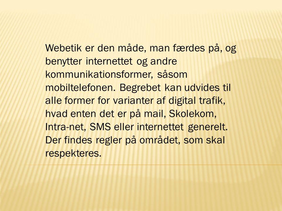 Webetik er den måde, man færdes på, og benytter internettet og andre kommunikationsformer, såsom mobiltelefonen.