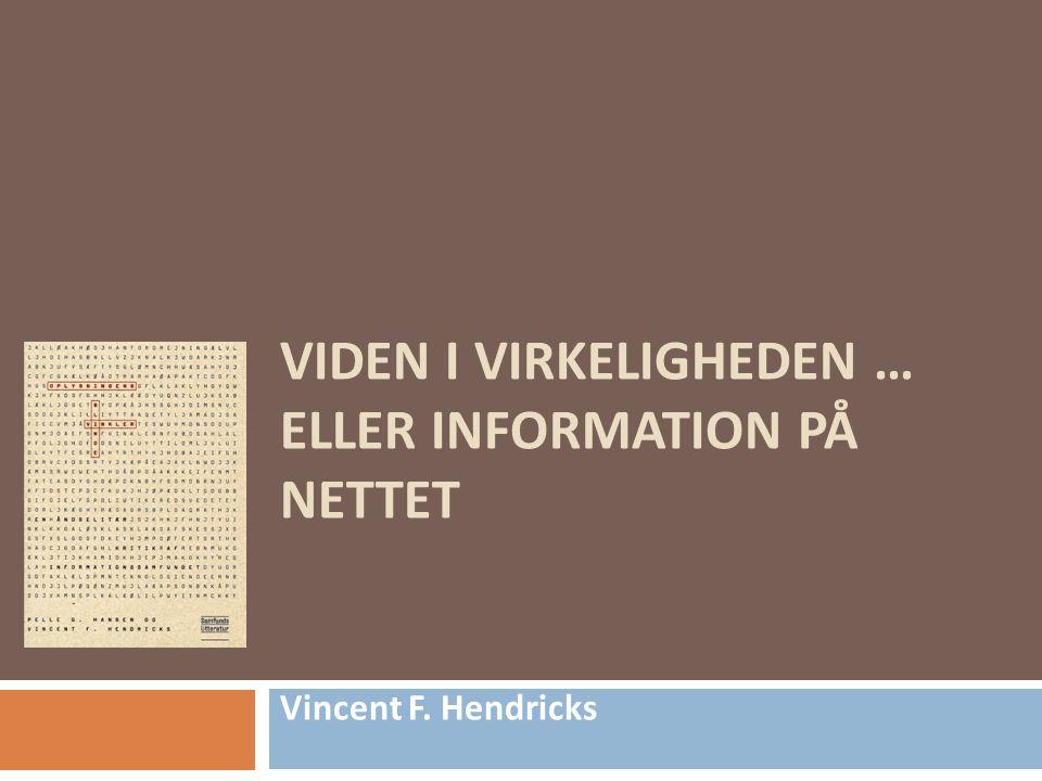 VIDEN I VIRKELIGHEDEN … ELLER INFORMATION PÅ NETTET