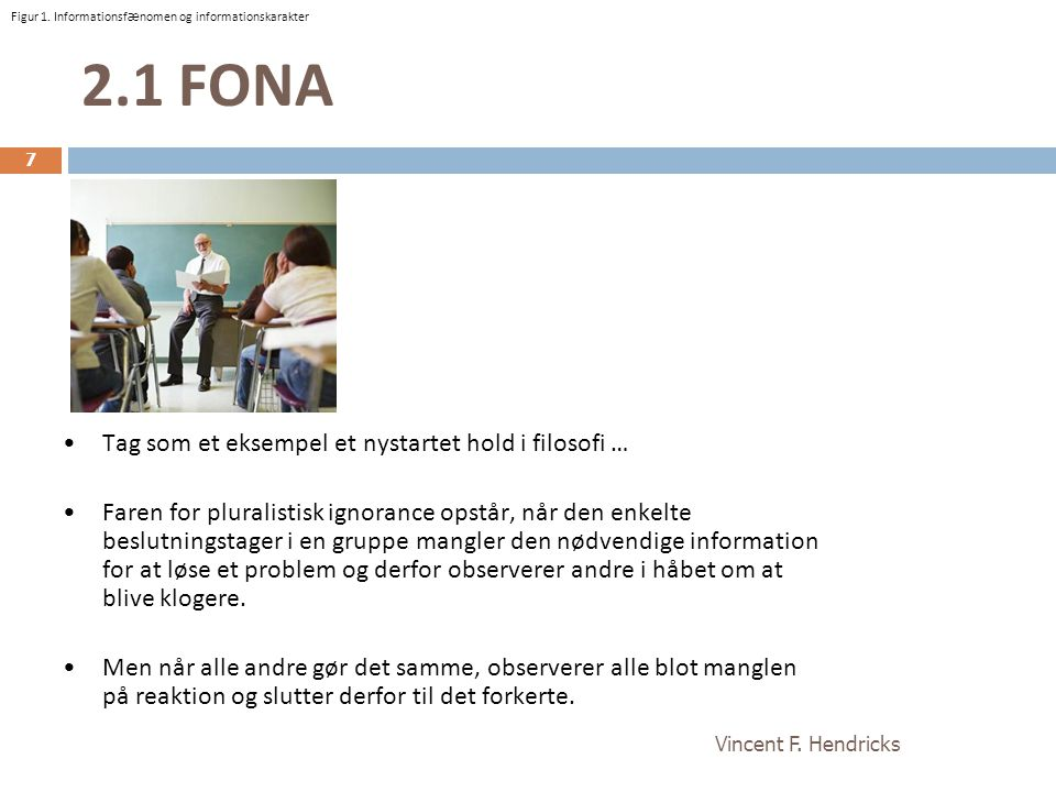2.1 FONA Tag som et eksempel et nystartet hold i filosofi …