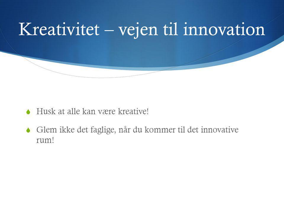 Kreativitet – vejen til innovation
